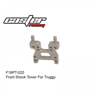 F18PT-020 Front Shock Tower For Truggy